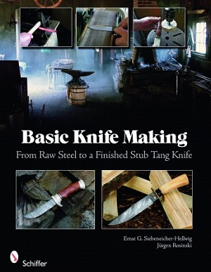 Basic Knife Making: From Raw Steel to a Finished Stub Tang Knife Book - B35082