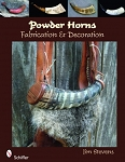 Powder Horns: Fabrication & Decoration - B34894