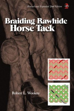 Braiding Rawhide Horse Tack by Robery Woolery - B0333