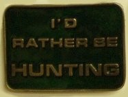 """I'd Rather Be Hunting"" Heavy Cast Epoxy Inlay Buckle - EB2063"